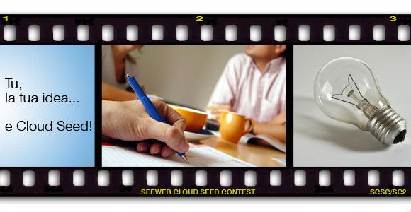 Tu, la tua idea e Cloud Seed